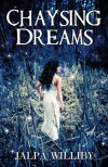 Chaysing Dreams - Jalpa Williby