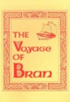The Voyage of Bran, Son of Febal, to the Land of the Living : an Old Irish Saga, with an essay upon the Irish vision of the happy otherworld and the Celtic doctrine of rebirth (2 vols) - Kuno Meyer