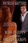 Miss Phipps And The Cattle Baron - Patricia Watters