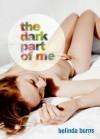 The Dark Part of Me - Belinda Burns