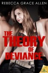 The Theory of Deviance - Rebecca Grace Allen