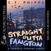 Straight Outta Fangton - Cary Hite, C. T. Phipps