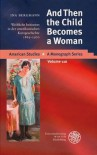 And then the child becomes a woman : weibliche Initiation in der amerikanischen Kurzgeschichte 1865 - 1970 - Ina Bergmann