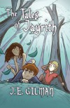 The Tales of Jayrith - J.E. Gilman