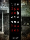 The Space Between Houses - Christian Laforet