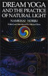 Dream Yoga and the Practice of Natural Light - Namkhai Norbu