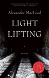Light Lifting - Alexander MacLeod