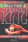 Il miglio verde, Volume 6: L'ultimo viaggio di Coffey - Tullio Dobner, Stephen King