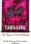 Tawassul: Its Types And Its Rulings - محمد ناصر الدين الألباني