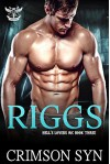 Riggs (Hell's Lovers MC, #3) - Crimson Syn