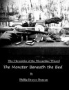 The Monster Beneath the Bed (Chronicles of the Moonshine Wizard) - Phillip Drayer Duncan