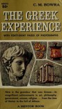 The Greek Experience - Cecil M. Bowra