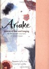 Ariake: Poems of Love and Longing by the Women Courtiers of Ancient Japan - Rae Grant, Liza Dalby