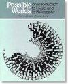 Possible Worlds: An Introduction To Logic And Its Philosophy - Raymond Bradley