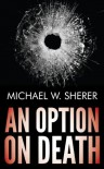 An Option On Death (Emerson Ward Series) - Michael W. Sherer
