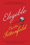 Eligible: A modern retelling of Pride and Prejudice - Curtis Sittenfeld