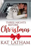 Three Nights before Christmas (Montana Born Christmas) - Kat Latham