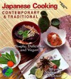 Japanese Cooking - Contemporary & Traditional: Simple, Delicious, and Vegan - Miyoko Nishimoto Schinner