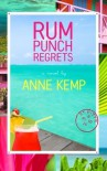 Rum Punch Regrets (Volume 1) by Kemp, Anne (2012) Paperback - Anne Kemp