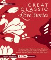 Great Classic Love Stories: Six Classic Tales of Love and Romance - Herman Melville;James Joyce;Nathaniel Hawthorne;Anton Chekhov