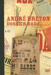 Andri Breton: Dossier Dada - Tobia Bezzola, André Breton, Bezzola