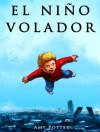 El Niño Volador (Libro Ilustrado) - Amy Potter, Linda  Sheppard