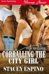 Corralling the City Girl - Stacey Espino