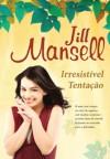 Irresistível Tentação - Jill Mansell