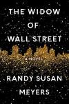 The Widow of Wall Street: A Novel - Randy Susan Meyers