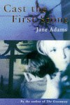 Cast the First Stone - Jane Adams