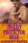 Baby Protector Bear: BBW Bear Shifter Baby Paranormal Romance (Who's the Daddy? Book 4) - Harmony Raines