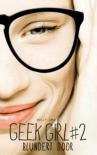 Geek Girl Blunder Door - Margot Reesink, Holly Smale