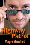 Highway Patrol - Wayne Mansfield