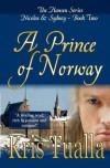 A Prince of Norway: The Hansen Series: Nicolas & Sydney, Book 2 - Kris Tualla