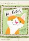 Ja, Bobik, czyli prawdziwa historia o kocie, który myślał, że jest królem - Ewa Kozyra-Pawlak