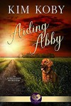 Aiding Abby (Gold Coast Retrievers #10) - Kim Koby