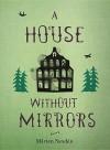A House Without Mirrors - Mårten Sandén