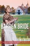 MAIL ORDER BRIDE: Western Romance:The Barren Bride (Inspirational Clean Pregnancy Romance) (Sweet Frontier Cowboy Romance Short Stories) - Cassandra Michaels