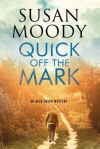 Quick Off the Mark - Susan Moody