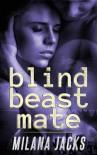 Blind Beast Mate: Dystopian Adult Fairy Tale - Milana Jacks, Linda Ingmanson