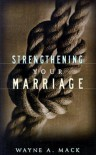 Strengthening Your Marriage - Wayne A. Mack