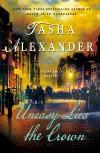 Uneasy Lies the Crown - Tasha Alexander