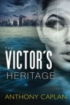 The Victor's Heritage - Anthony Caplan
