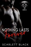 Nothing Lasts Forever (Battle Born MC Book 2) - Scarlett Black