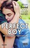 Perfect boy.  - Jillian Dodd