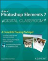 Adobe Photoshop Elements 7 Digital Classroom [With DVD ROM] - Aquent Creative Team, Jerron Smith