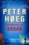 Effekten af Susan - Peter Høeg