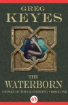 The Waterborn - Greg Keyes