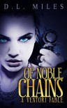 Of Noble Chains - D.L. Miles