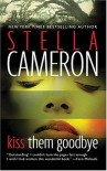 Kiss Them Goodbye - Stella Cameron